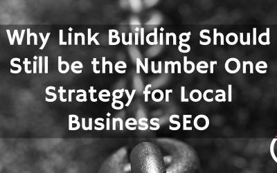 Why Link Building Should Still be the Number One Strategy for Local Business SEO