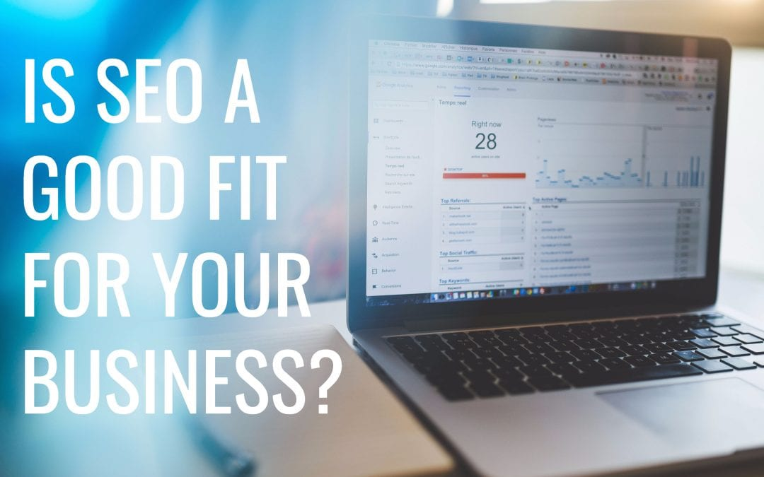 Is SEO a good fit for your business?